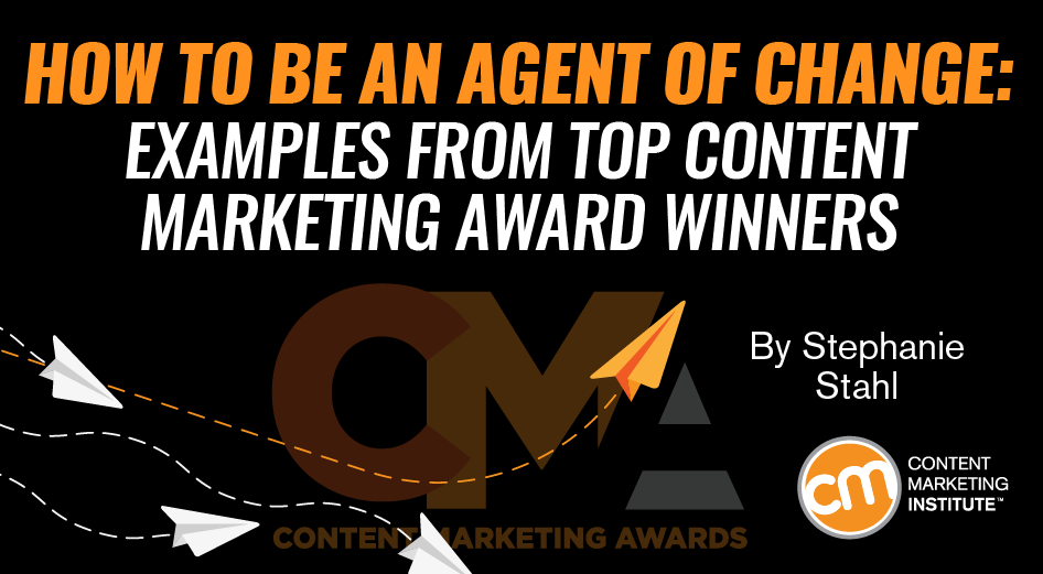 agent-of-change-top-content-marketing-award-winner-examples