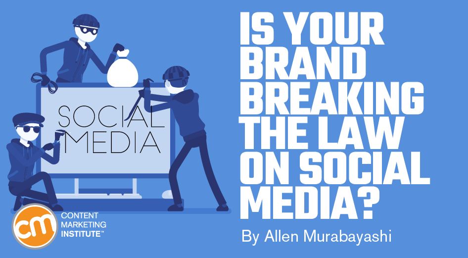 Is Your Brand Breaking the Law on Social Media?