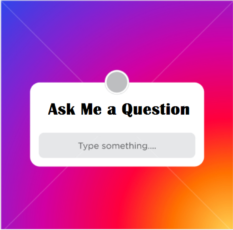 Ask Me More Questions!