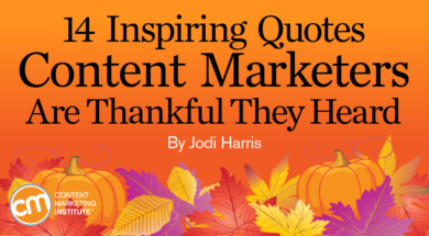14 Inspiring Quotes Content Marketers Are Thankful They Heard