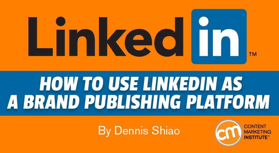 How to Use LinkedIn as a Brand Publishing Platform