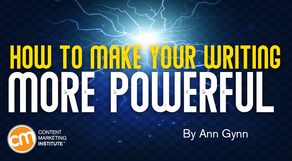 How to Make Your Writing More Powerful