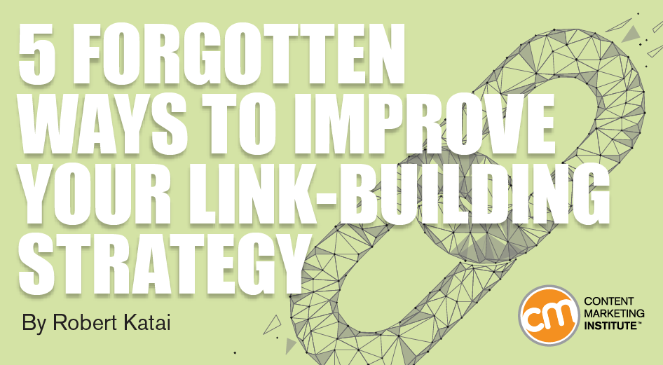 5 Forgotten Ways to Improve Your Link-Building Strategy