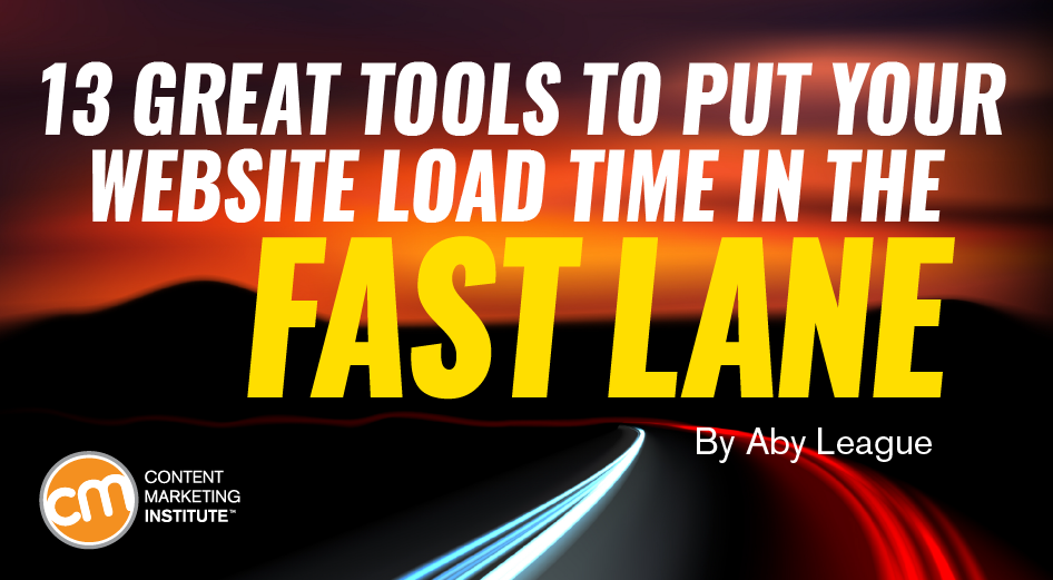 13 Great Tools to Put Your Website Load Time in the Fast Lane