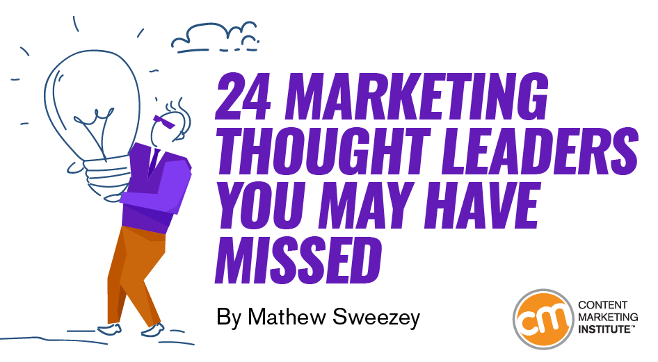 24 Marketing Thought Leaders You May Have Missed
