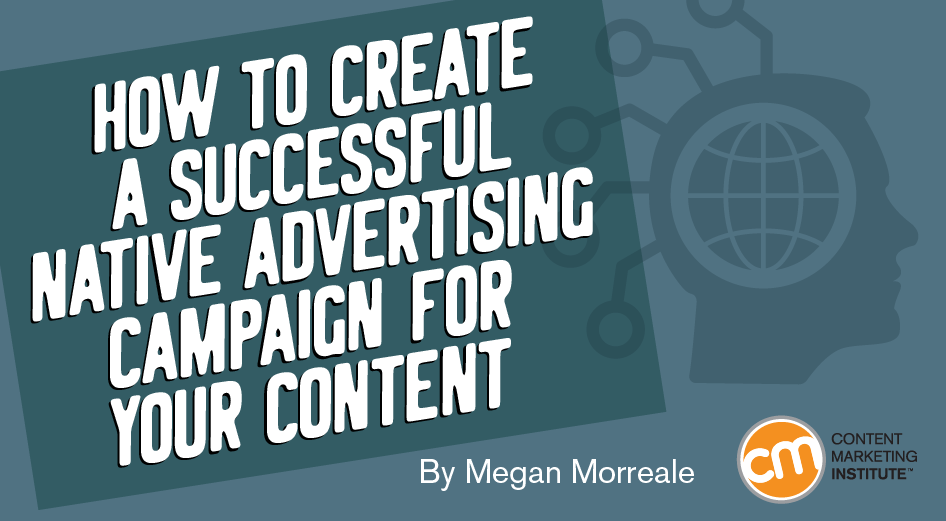 How to Create a Successful Native Advertising Campaign for Your Content