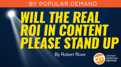 Will The Real Roi In Content Please Stand Up