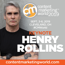 Henry Rollins is coming to Content Marketing World, September 3-6, 2019, Cleveland Ohio.