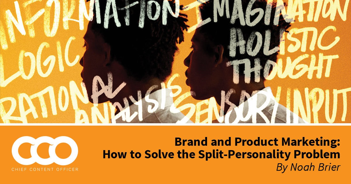 Brand and Product Marketing: How to Solve the Split-Personality Problem - Content Marketing Institute
