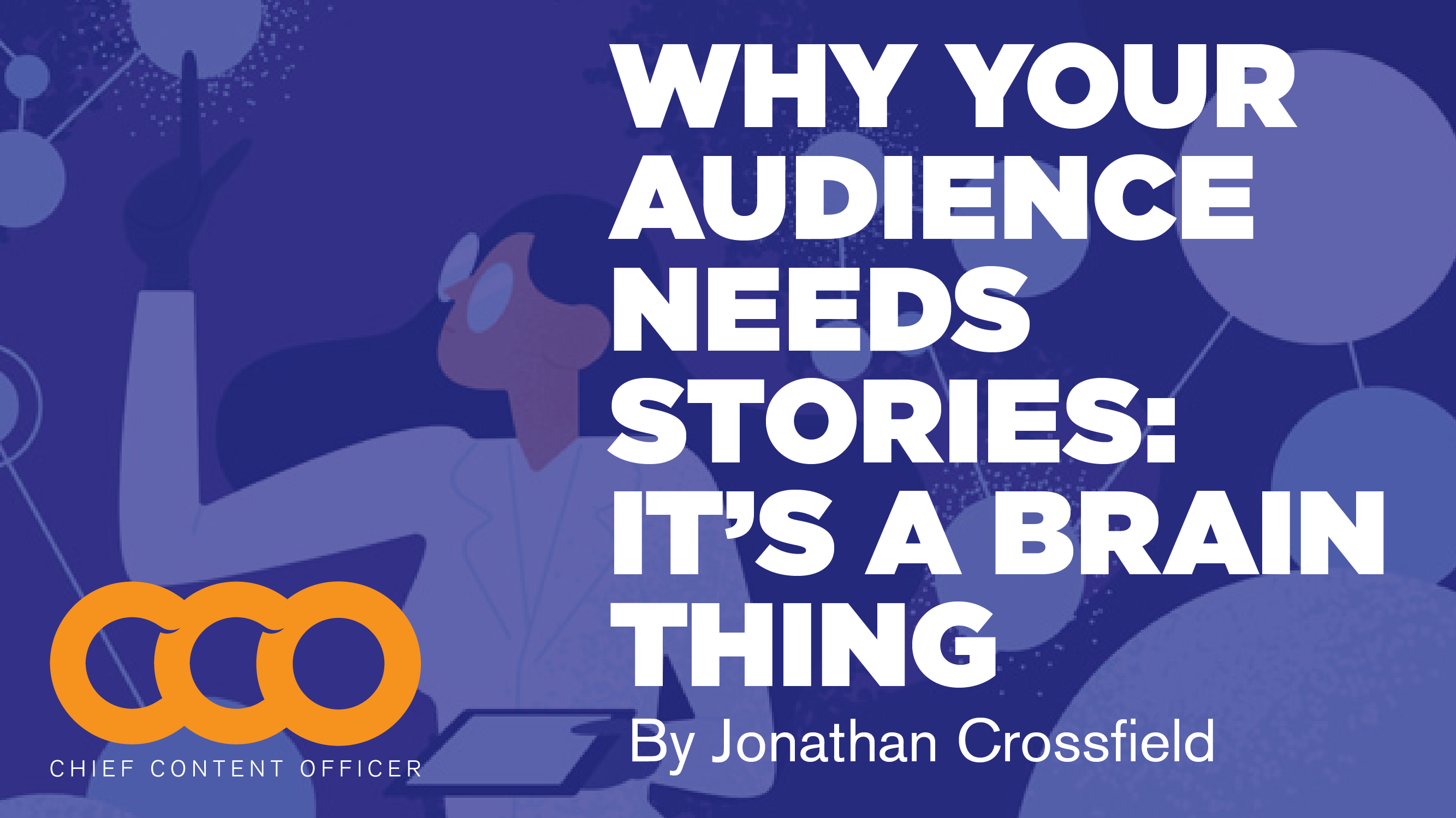 Why Your Audience Needs Stories: It's a Brain Thing
