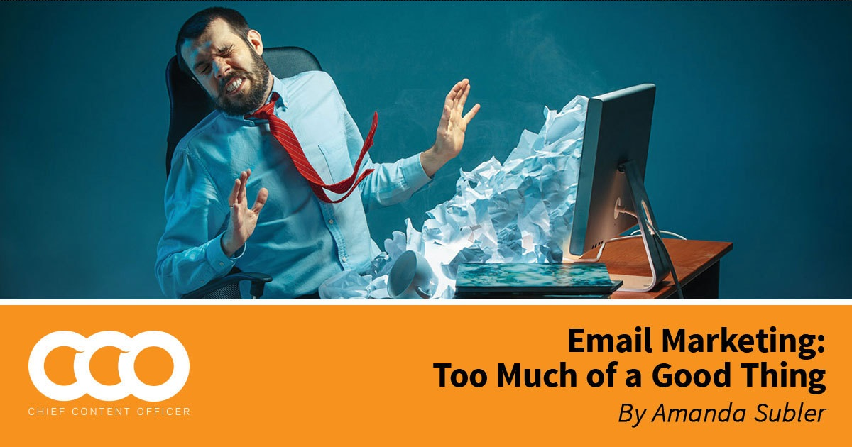 Email Marketing: Too Much of a Good Thing? - Content Marketing Institute