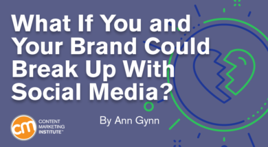 What If You and Your Brand Could Break Up with Social Media?