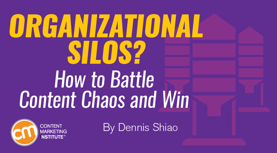 Organizational Silos? How to Battle Content Chaos and Win