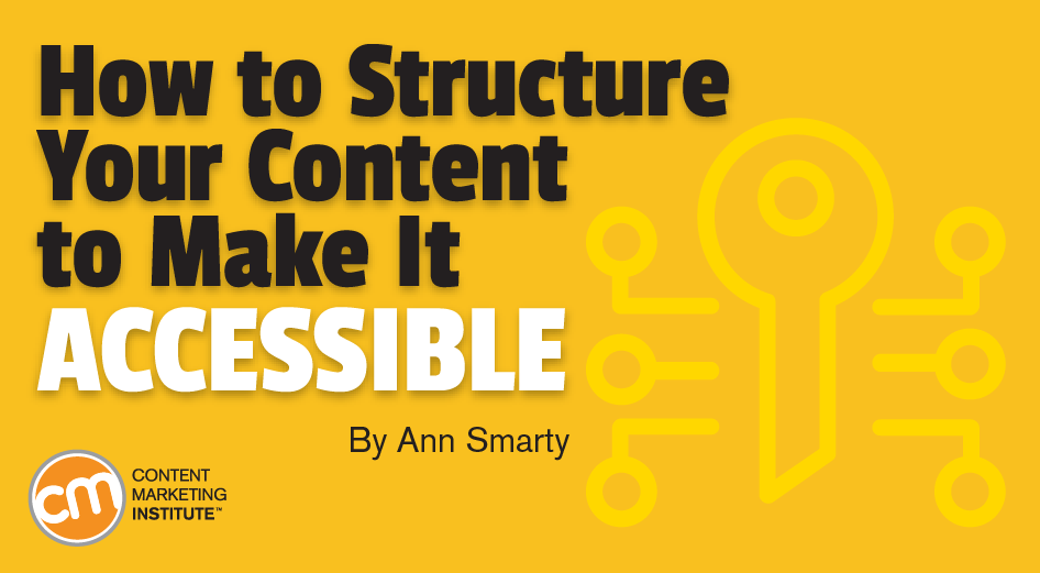 How to Structure Your Content to Make It Accessible