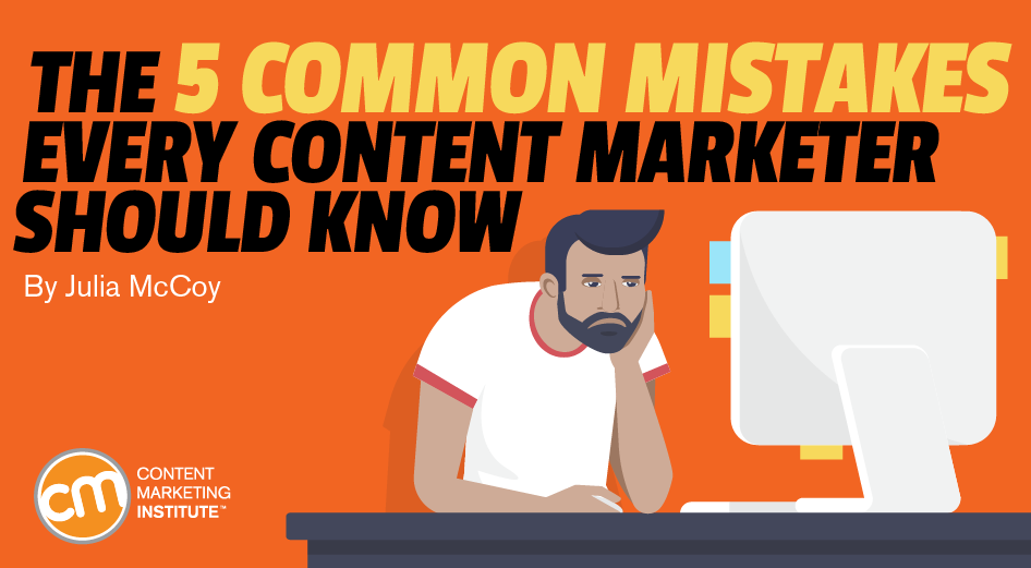 The 5 Common Mistakes Every Content Marketer Should Know