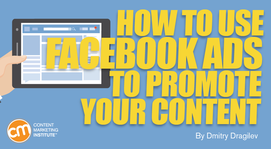 How to Use Facebook Ads to Promote Your Content