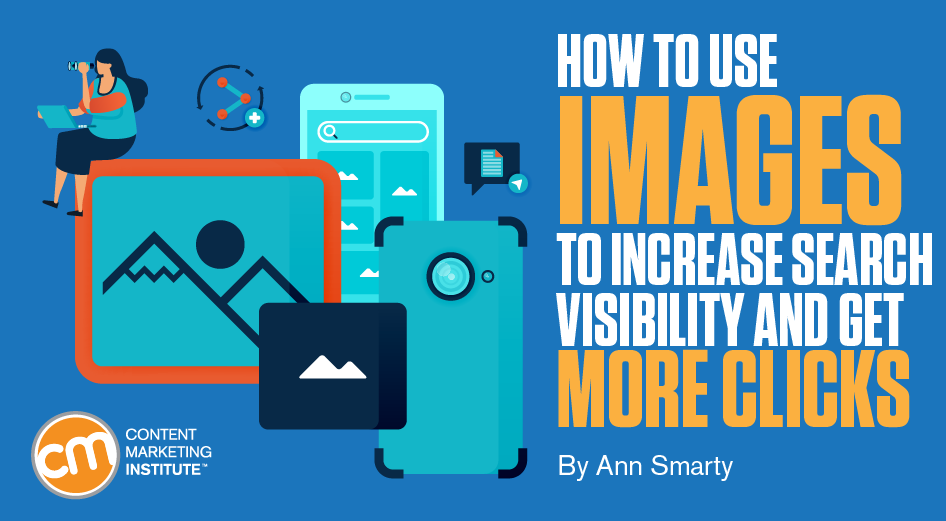 How to Use Images to Increase Search Visibility and Get More Clicks