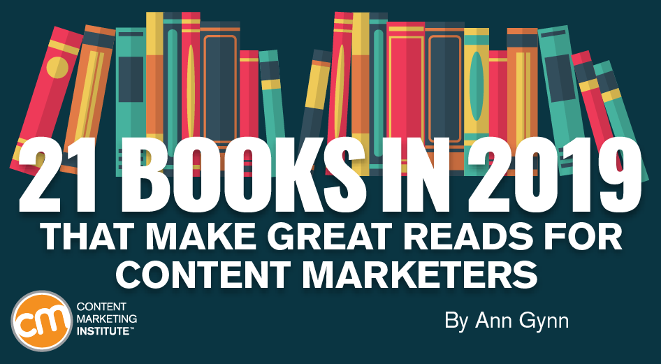 21 Books in 2019 That Make Great Reads for Content Marketers