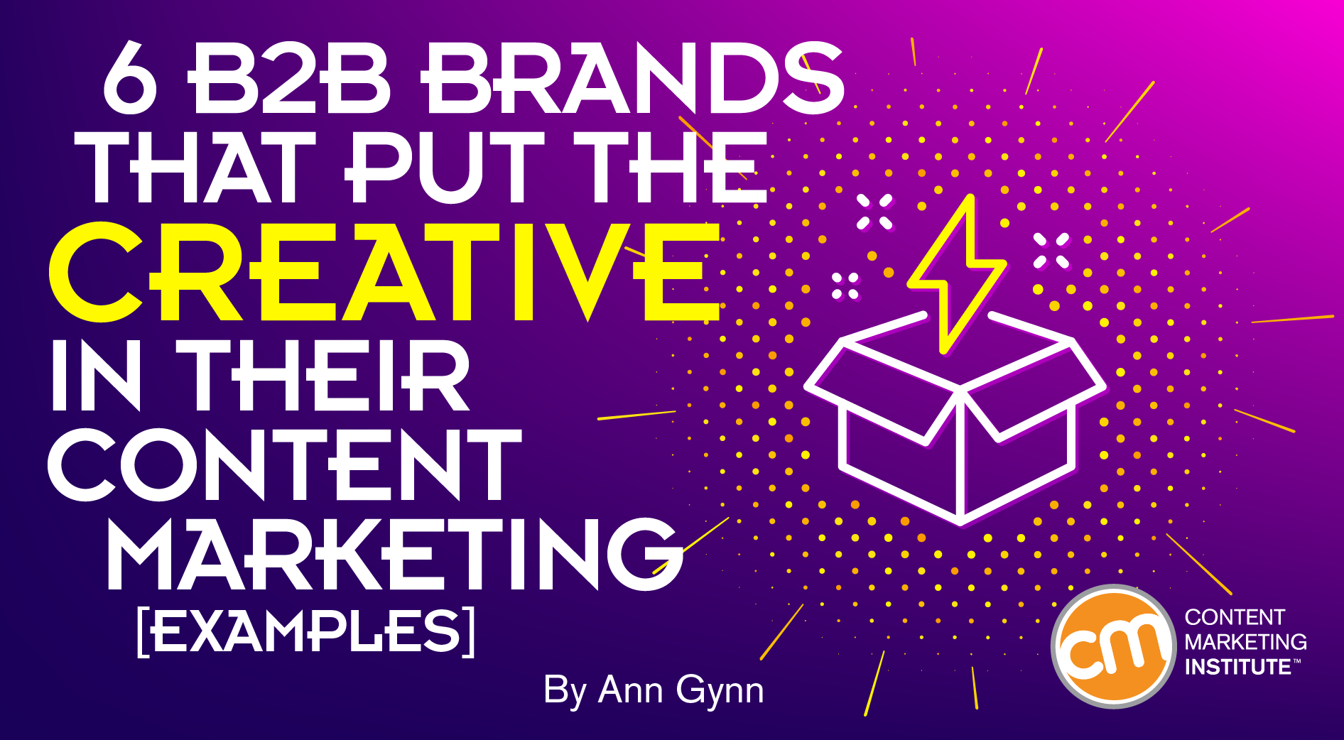 6 B2B Brands That Put the Creative in Their Content Marketing [Examples]
