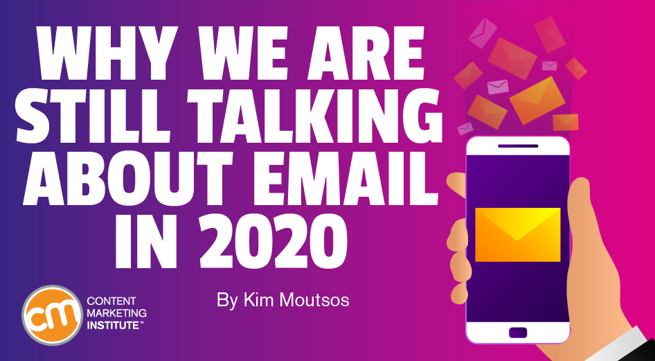 Why We Are Still Talking About Email in 2020