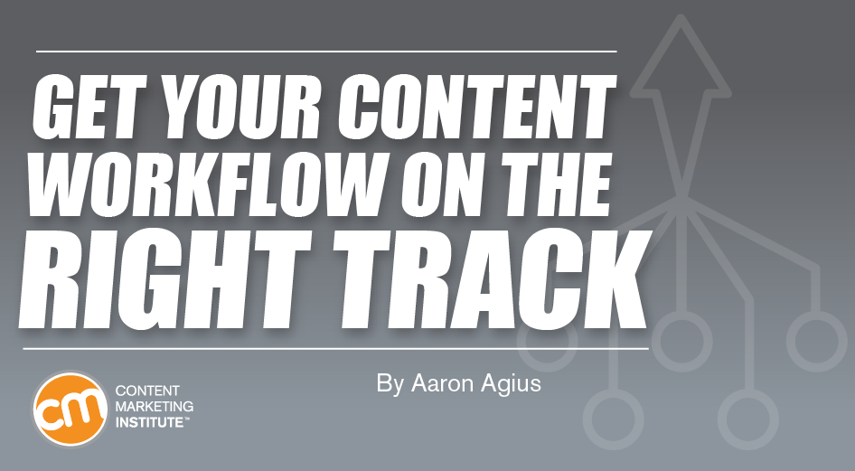 Get Your Content Workflow on the Right Track [Tools]