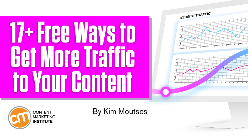 17+ Free Ways to Get More Traffic to Your Content