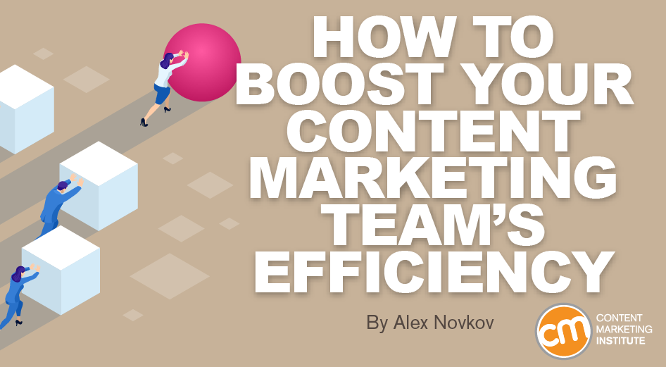 How to Boost Your Content Marketing Team's Efficiency