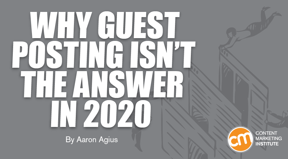 Why Guest Posting Isn't the Answer in 2020