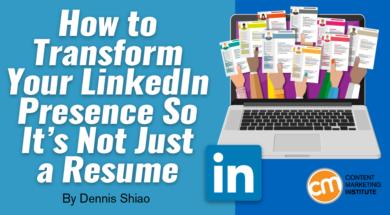 "transform linkedin presence 390x215 - CMI: Stutter Marketing Strategy, Evaluate, ""How-To"" Advice"