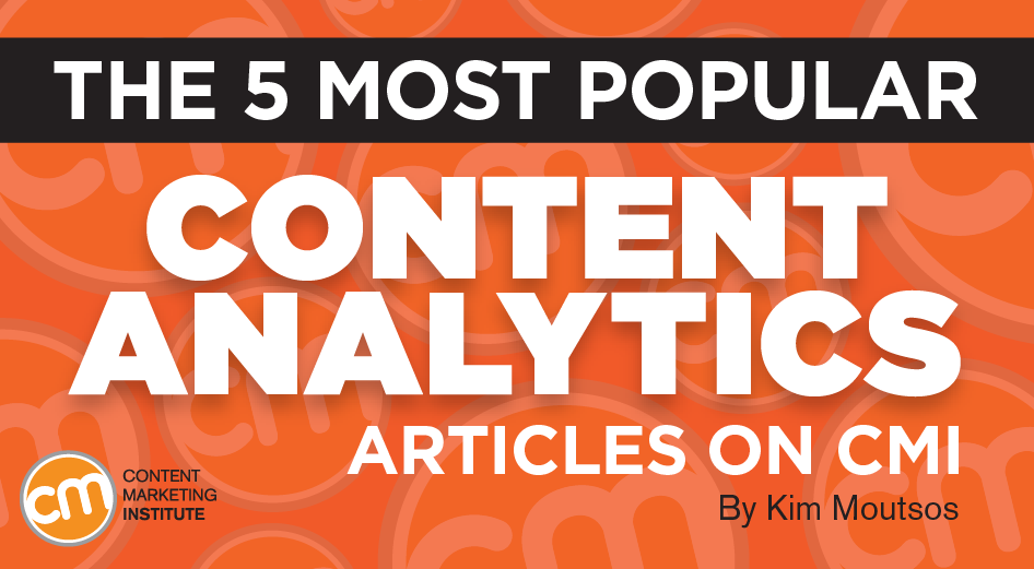 The 5 Most Popular Content Analytics Articles on CMI