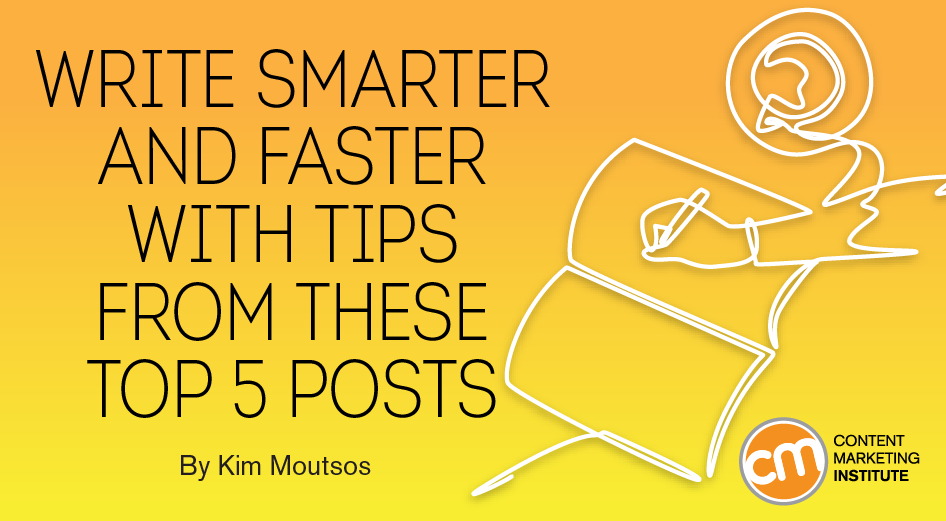 Write Smarter and Faster With Tips From These Top 5 Posts