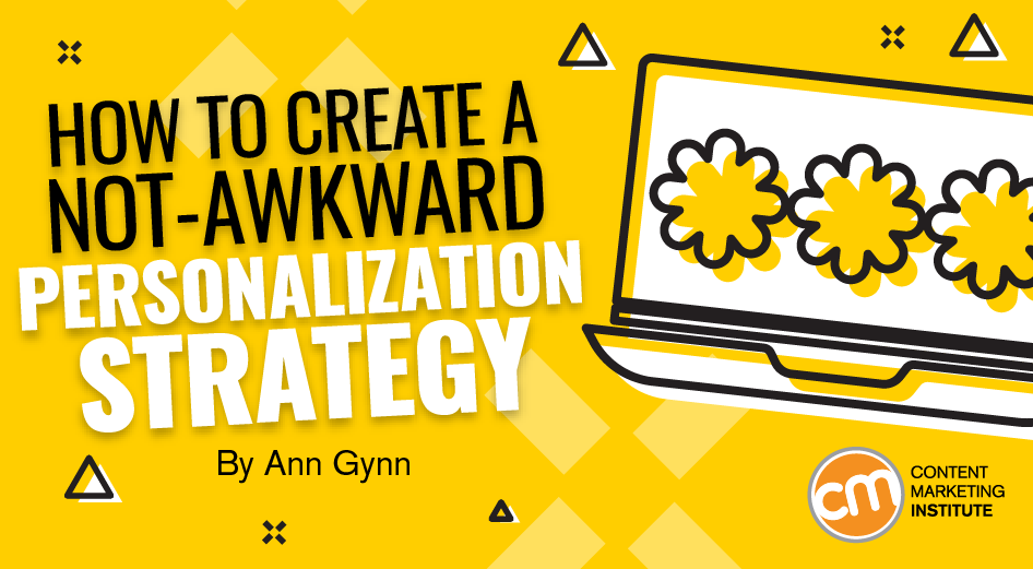 How to Create a Not-Awkward Personalization Strategy