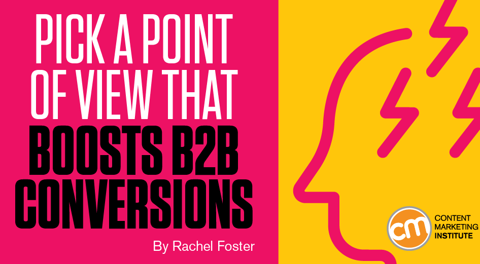 Pick a Point of View That Boosts B2B Conversions