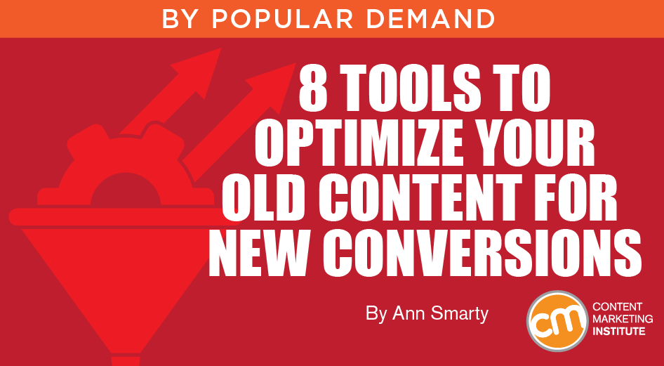 eight Instruments to Optimize Your Previous Content material for New Conversions