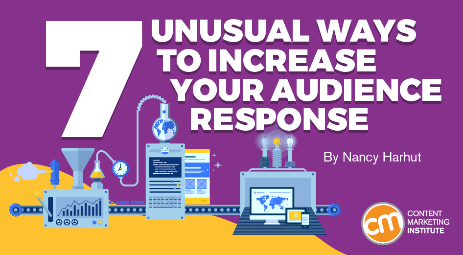 7 Unusual Ways to Increase Your Audience Response