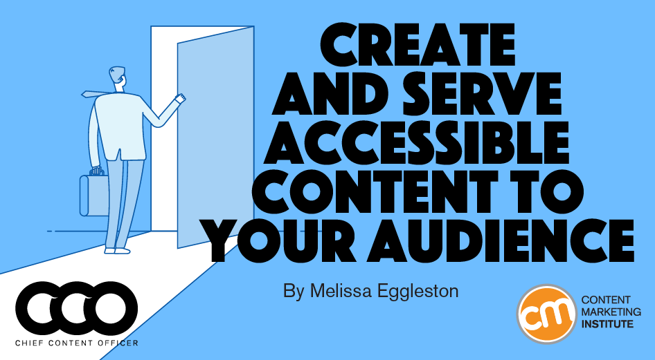 Create and Serve Accessible Content to Your Audience