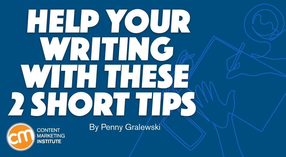 Help Your Writing With These 2 Short Tips