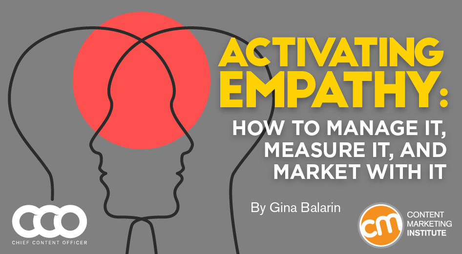 contentmarketinginstitute.com - Activating Empathy: How to Manage It, Measure It, and Market With It