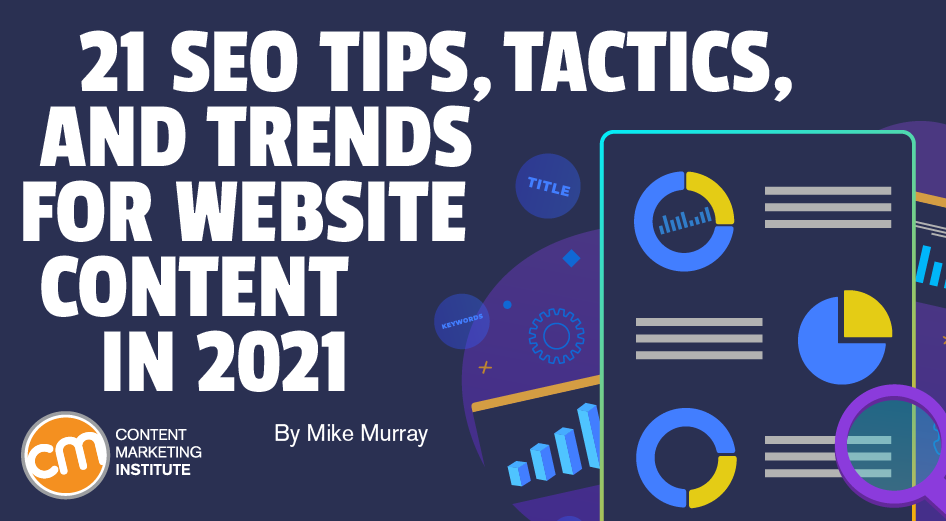 21 SEO Tips, Tactics, and Trends for Website Content in 2021