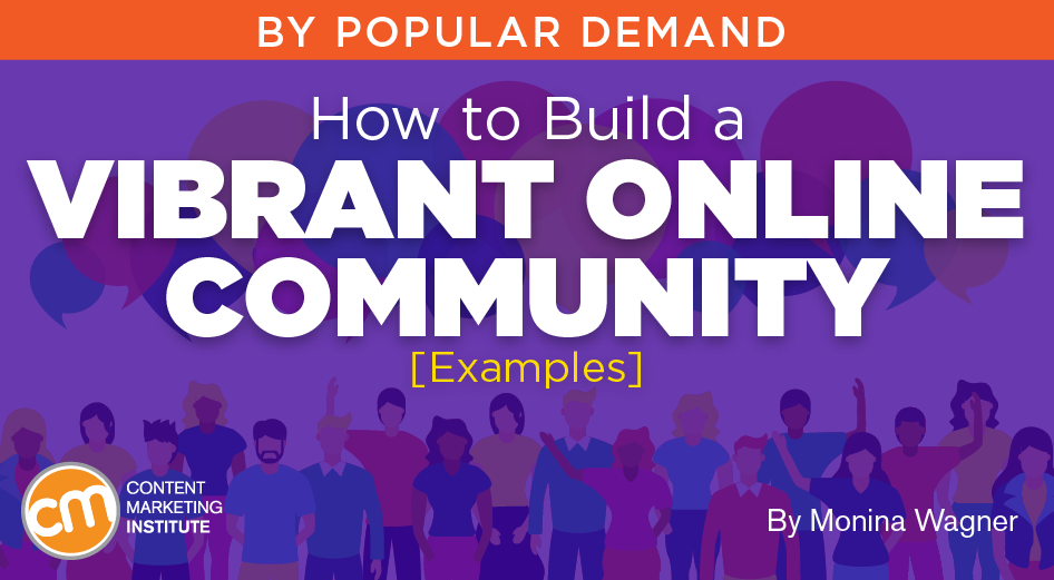 How to Build a Vibrant Online Community [Examples]