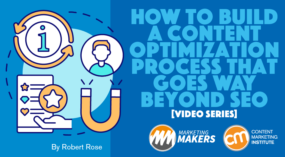 How to Build a Content Optimization Process [Video Series]
